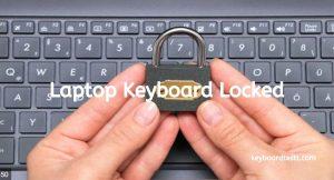 Laptop Keyboard Locked